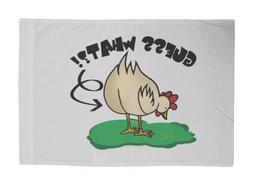 Guess What? Chicken Butt! Standard 20X26 Inch Size Poly Cott